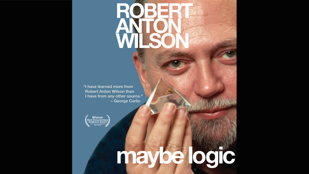 Maybe Logic: The Lives and Ideas of Robert Anton Wilson (2003)